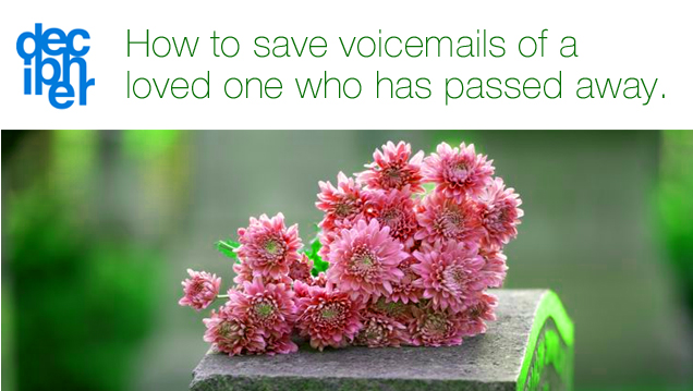 save-voicemail-of-loved-one-who-died