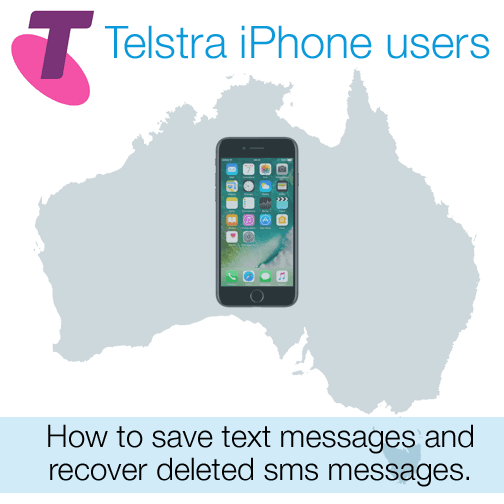 how to recover deleted texts from iphone telstra iphone users how to save text messages recover 6508
